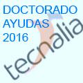 CONVOCATORIA PROGRAMA DE AYUDAS AL DOCTORADO TECNALIA 2016